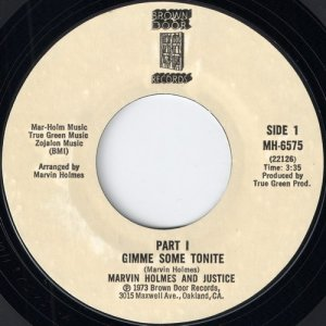 Marvin Holmes And Justice – Gimme Some Tonite Part I, Brown Door 45