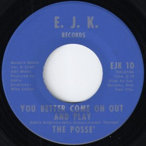 The Posse - You Better Come On Out And Play, E.J.K. Records 45