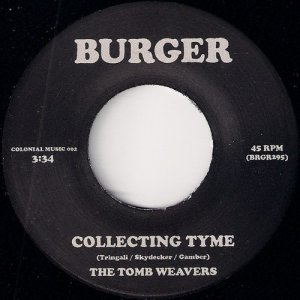 The Tomb Weavers - Collecting Tyme, Burger 45