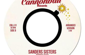 Sanders Sisters - Stone Man (Cannonball 45)