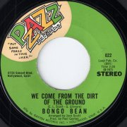 Bongo Bean - We Come From The Dirt Of The Ground, Pzazz 45