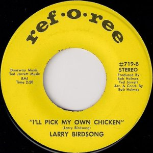 Larry Birdsong - I'll Pick My Own Chicken, Ref-O-Ree 45