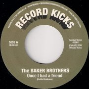 The Baker Brothers - Once I Had A Friend, Record Kicks 45