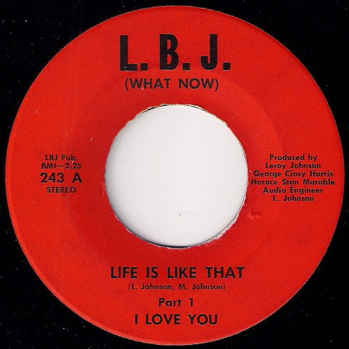 I Love You - Life Is Like That Part 1, L.B.J. (What Now) 45