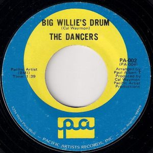 The Dancers - Big Willie's Drum, Pacific Artists 45