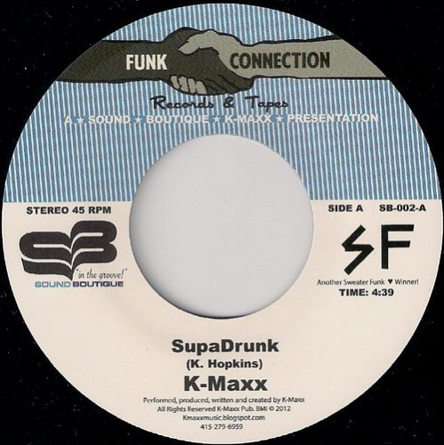 K-Maxx - SupaDrunk, Sound Boutique 45