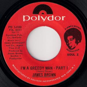 James Brown - I'm A Greedy Man - Part I, Polydor 45