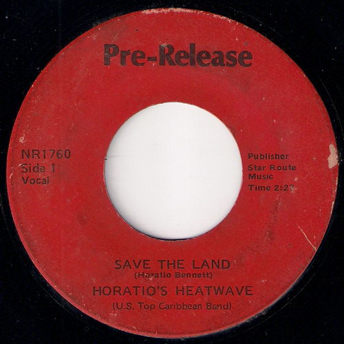 Horatio's Heatwave (U.S. Top Caribbean Band) - Save The Land (Vocal), Pre-Release 45