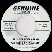 Wee Willie & The Winners - Teenage Love Affair,  Genuine Records 45