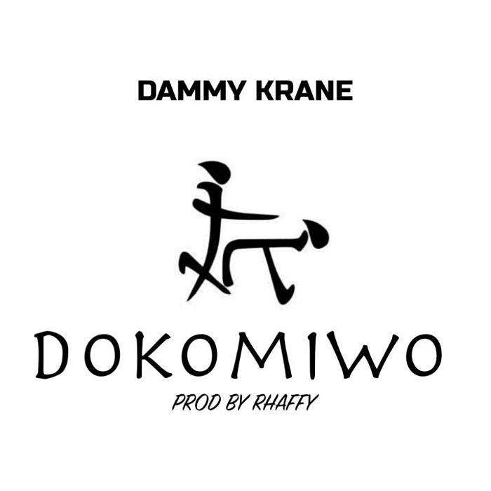 Music : Dammy Krane – Dokomiwo