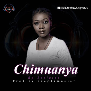 Music : Anointed – Chimuanya mp3