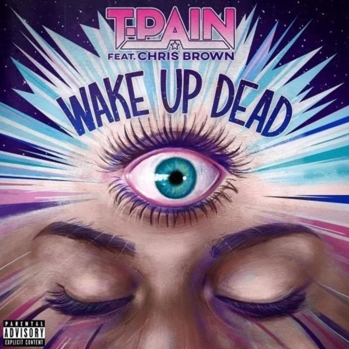 Music : T-Pain Ft. Chris Brown – Wake Up Dead