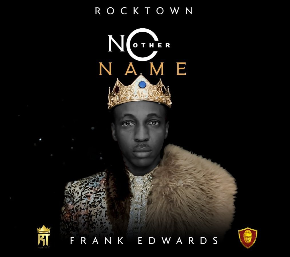Music + Video: Frank Edwards – No Other Name