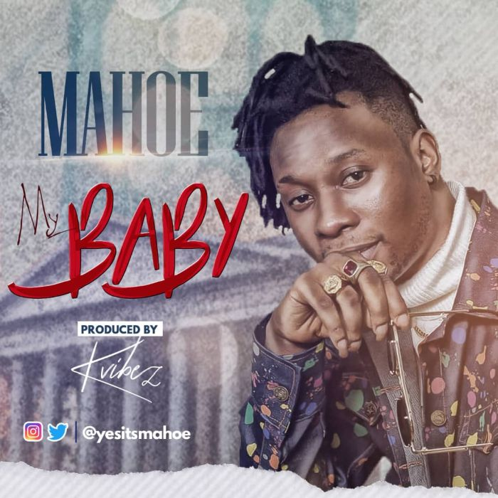 [Music + Video] Mahoe – My Baby