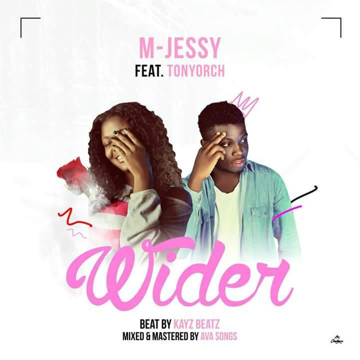 Music :  M jessy ft Tonyorch Wider