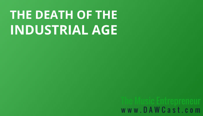 The Death of the Industrial Age