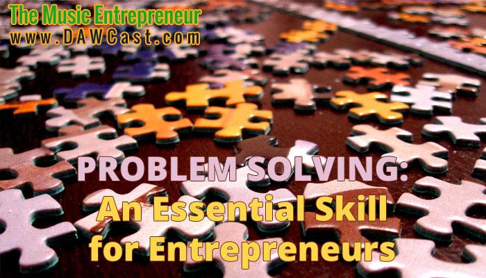 Problem-Solving: An Essential Skill for Music Entrepreneurs