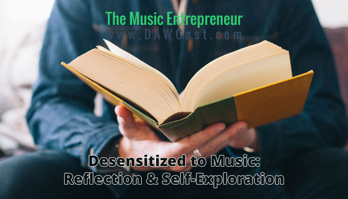 Desensitized to Music: Reflection & Self-Exploration