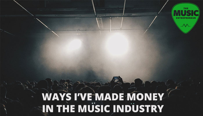 17 Ways I've Made Money in the Music Industry