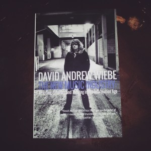 Physical copy of The New Music Industry by David Andrew Wiebe