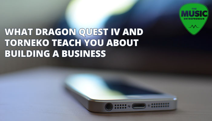 What Dragon Quest IV and Torneko Teach You About Building a Business