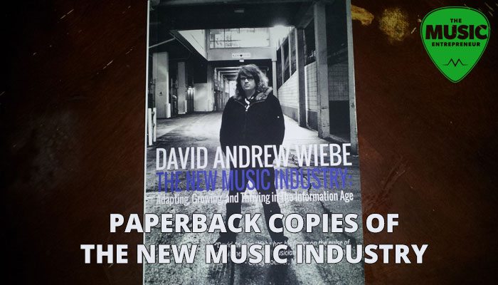 Paperback Copies of The New Music Industry are Now Available!