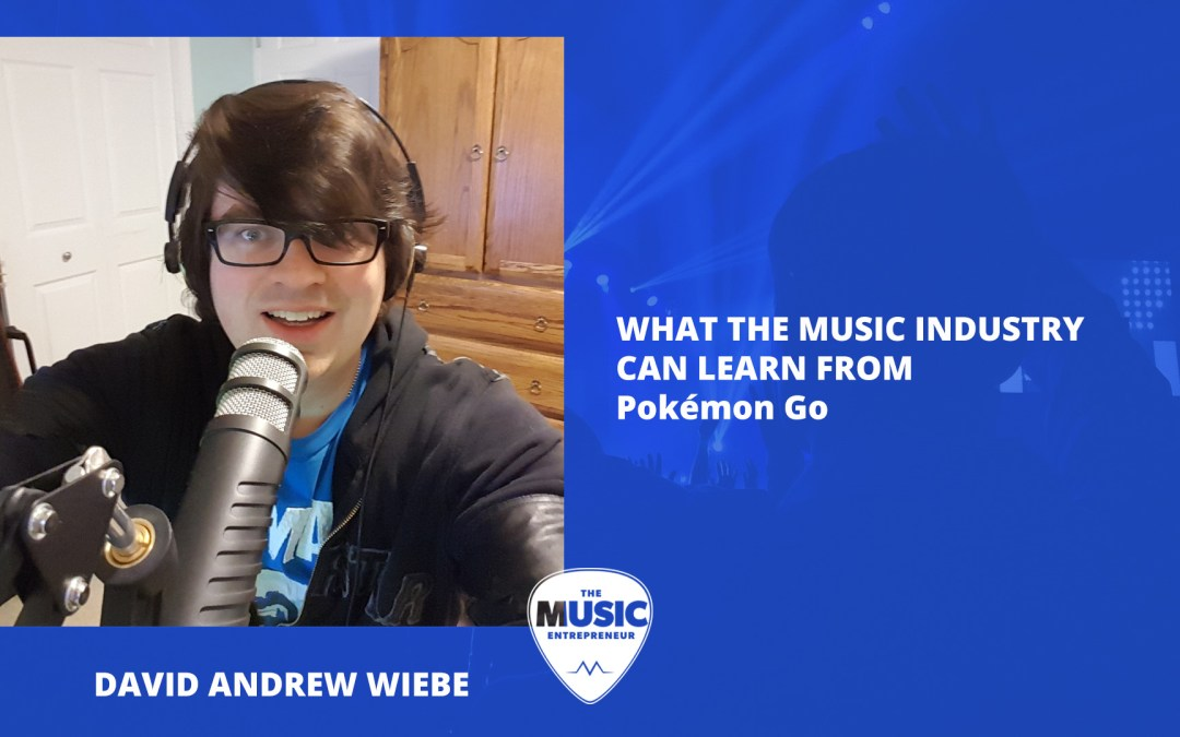 012 – What the Music Industry Can Learn from Pokémon Go