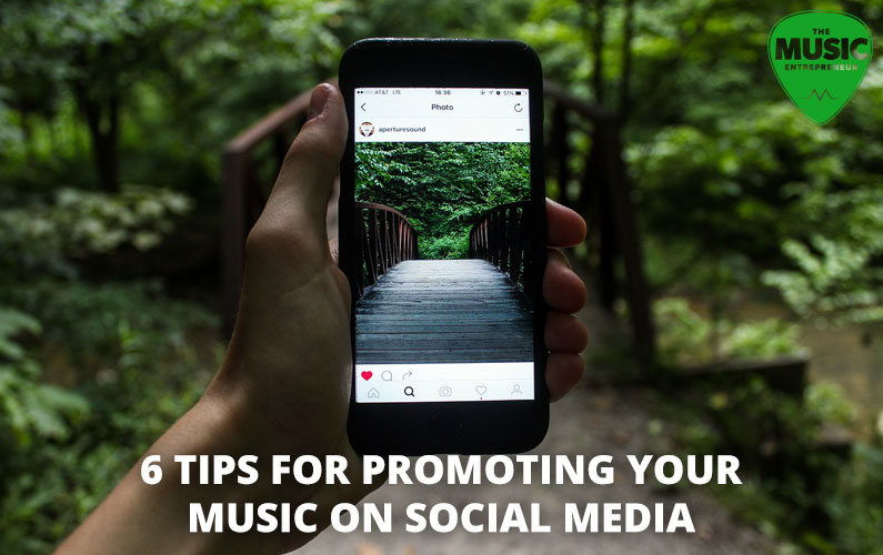 6 Tips for Promoting Your Music on Social Media