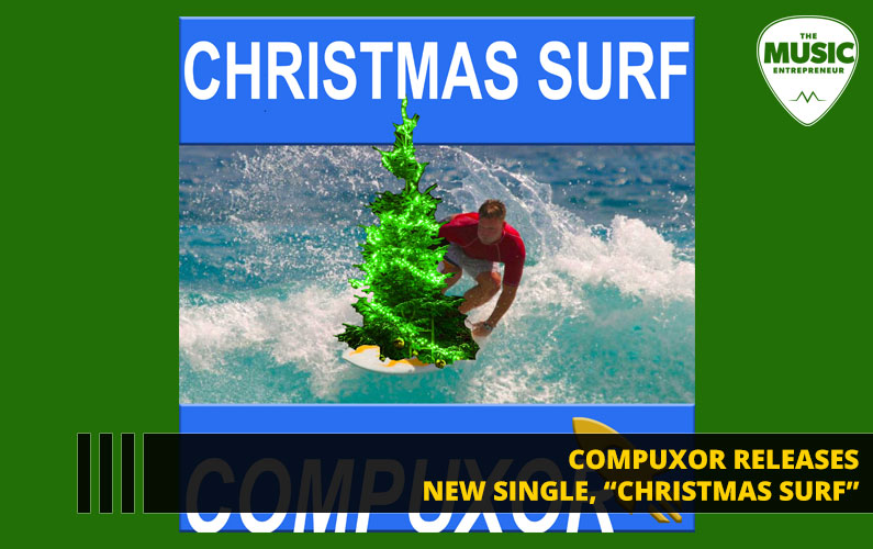 """Compuxor Releases New Single, """"Christmas Surf"""""""