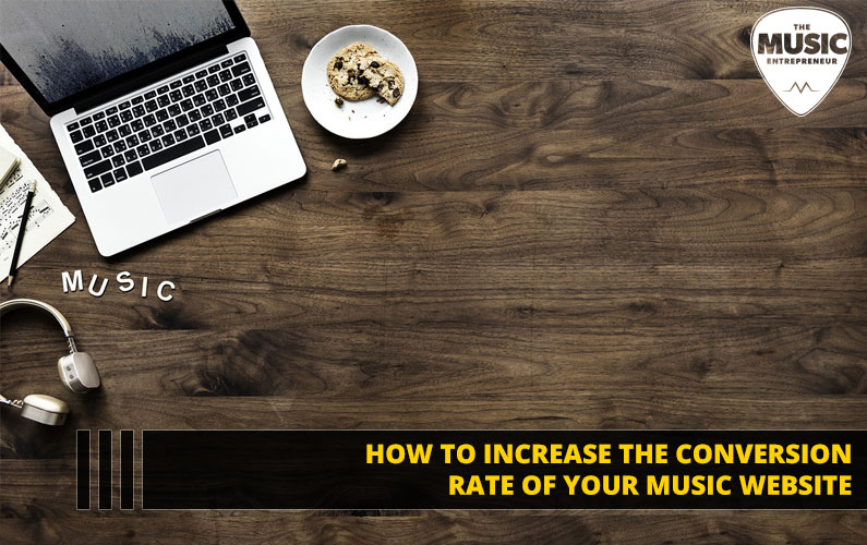 How to Increase the Conversion Rate of Your Music Website