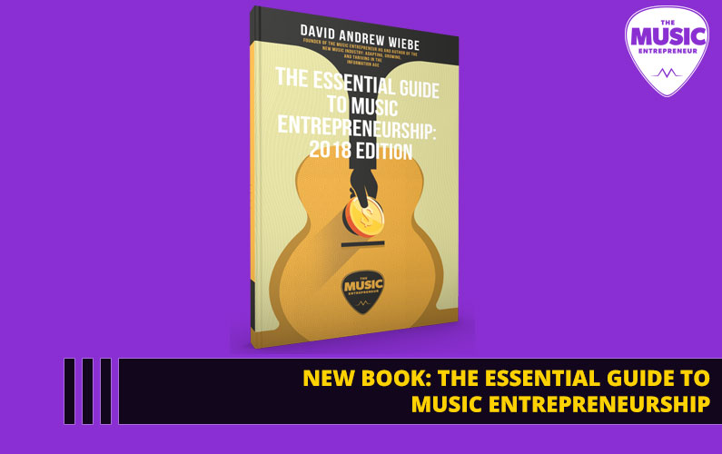 087 – New Book: The Essential Guide to Music Entrepreneurship