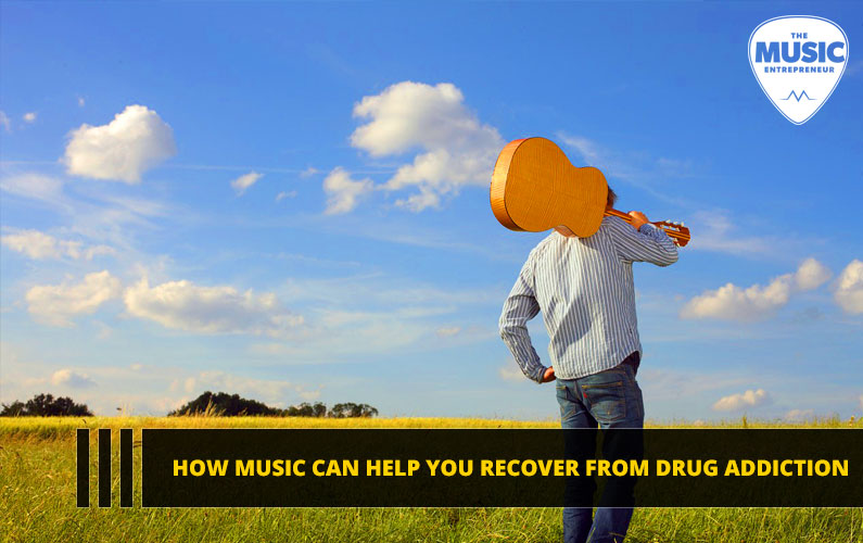How Music Can Help You Recover From Drug Addiction