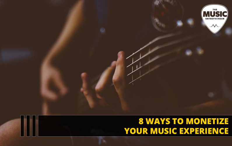 8 Ways to Monetize Your Music Experience