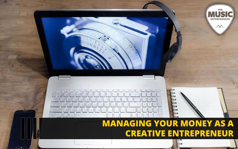 Managing Your Money as a Creative Entrepreneur
