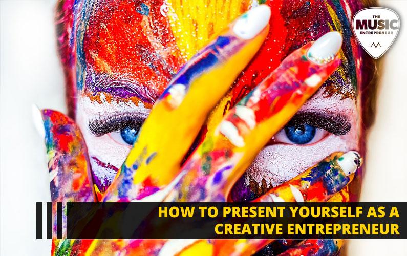 How to Present Yourself as a Creative Entrepreneur