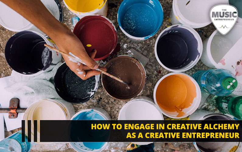 How to Engage in Creative Alchemy as a Creative Entrepreneur
