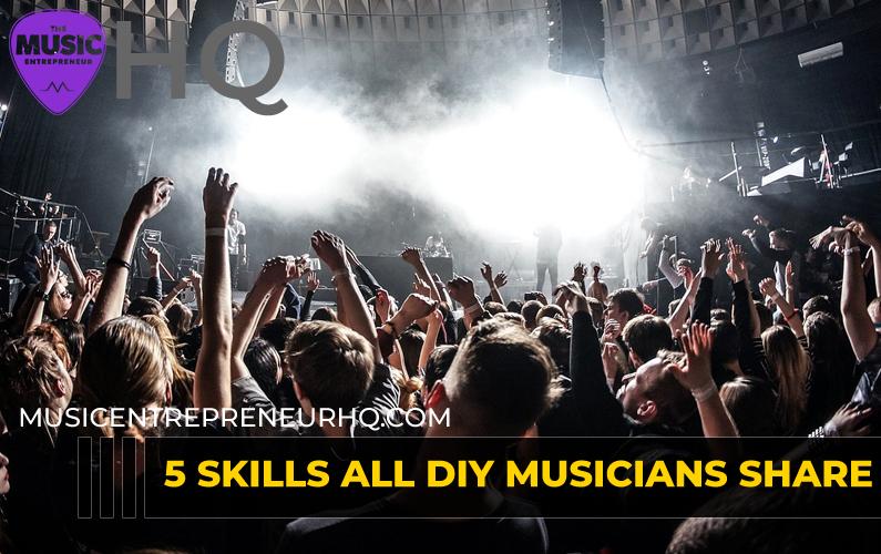 5 Skills All DIY Musicians Share