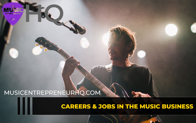 Careers & Jobs in the Music Business