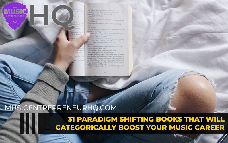 31 Paradigm Shifting Books That Will Categorically Boost Your Music Career