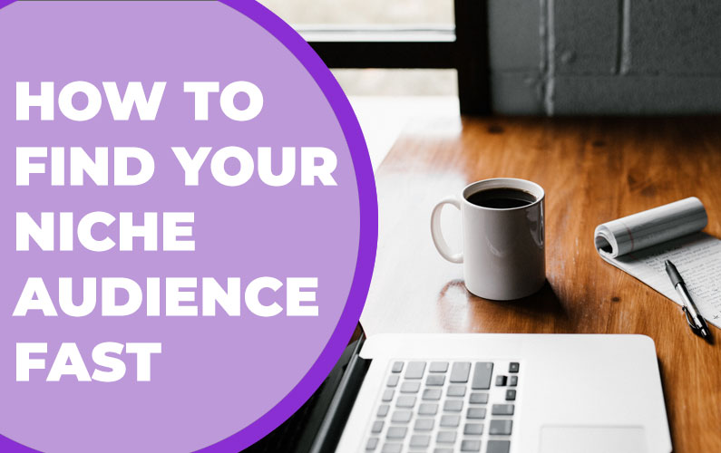 How to Find Your Niche Audience Fast