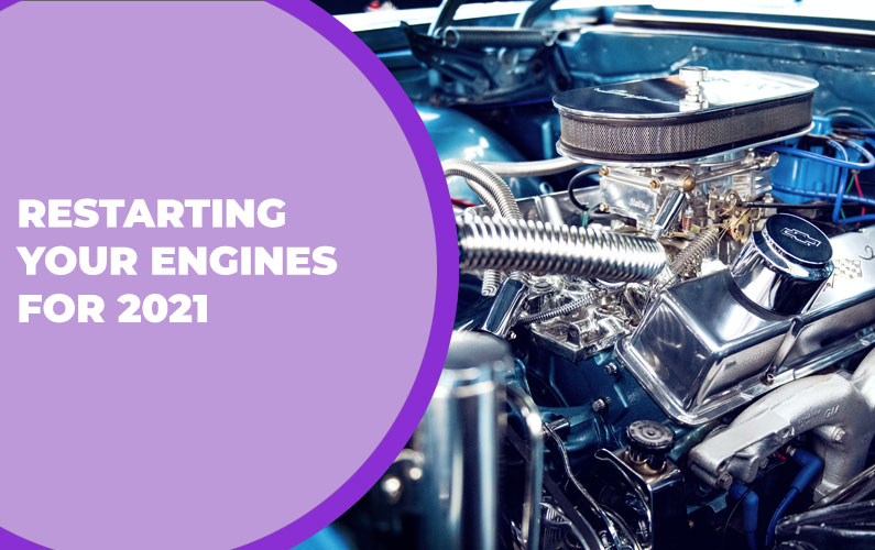 213 – Restarting Your Engines for 2021