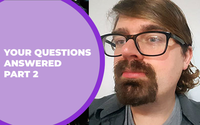 224 – Your Questions Answered Part 2