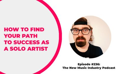 236 – How to Find Your Path to Success as a Solo Artist
