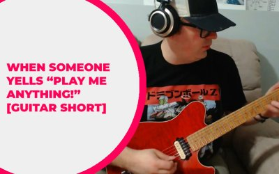 """When Someone Yells """"Play Me Anything!"""" [GUITAR SHORT]"""