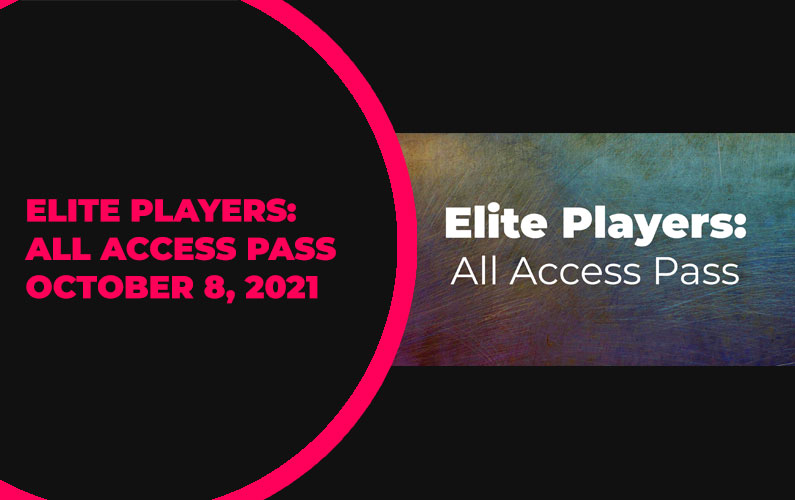 Elite Players: All Access Pass Update – October 8, 2021