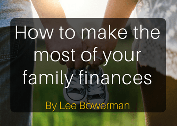 Permalink to: How to make the most of your family finances