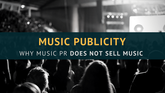 Music PR: Why Publicity Does NOT Sell Music (and Why This is Okay)