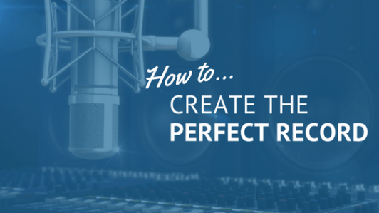 Songwriters, Music Producers: How To Create The Perfect Record