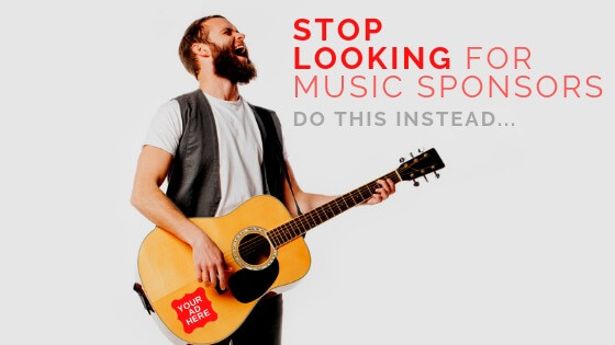 Stop Looking For Music Sponsors And Do This Instead…