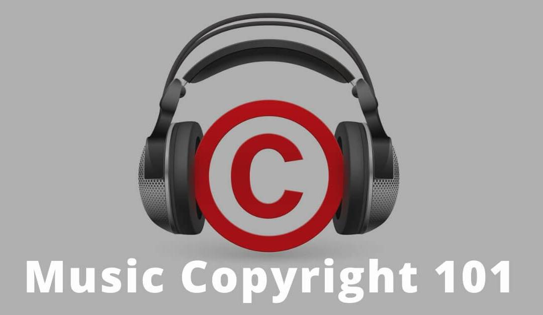 Music Copyright 101: How To Copyright Your Music To Protect Your Work